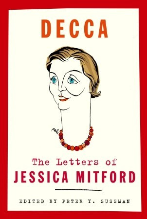 Decca: The Letters of Jessica Mitford