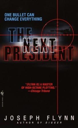 The Next President by Joseph Flynn