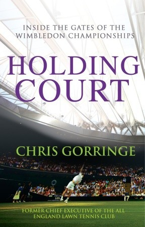 Holding Court: Inside the Gates of the Wimbledon Championships