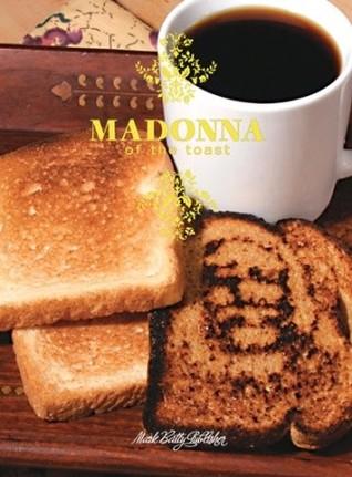 Madonna of the Toast