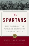 The Spartans: The World of the Warrior-heroes of Ancient Greece