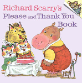 Richard Scarry's Please and Thank You Book by Richard Scarry