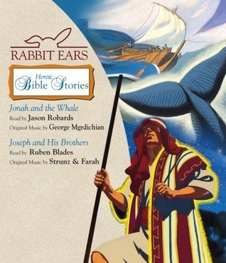 Rabbit Ears Heroic Bible Stories: Jonah and the Whale, Joseph and His Brothers