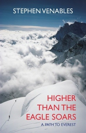 Higher Than The Eagle Soars: A Path to Everest