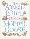 The Arnold Lobel Book of Mother Goose by Arnold Lobel