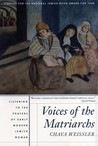 Voices of the Matriarchs: Listening to the Prayers of Early Modern Jewish Women