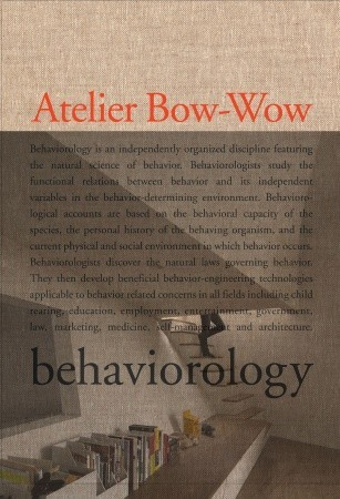 The Architectures of Atelier Bow-Wow: Behaviorology