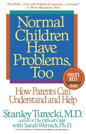 Normal Children Have Problems, Too: How Parents Can Understand and Help
