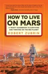 How to Live on Mars by Robert Zubrin