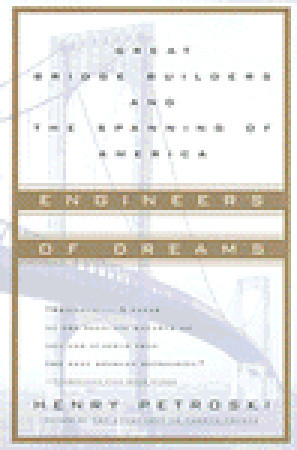 Engineers of Dreams by Henry Petroski