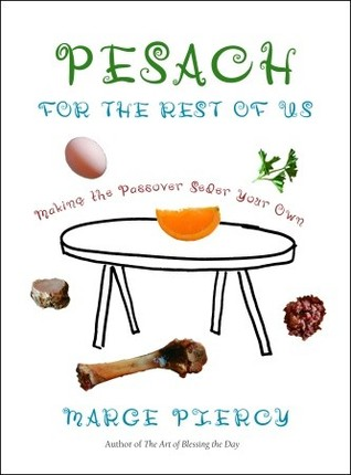 Pesach for the Rest of Us: Making the Passover Seder Your Own