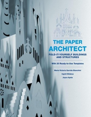 The Paper Architect: Fold-It-Yourself Buildings and Structures
