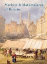 Markets and Marketplaces of Britain: A History