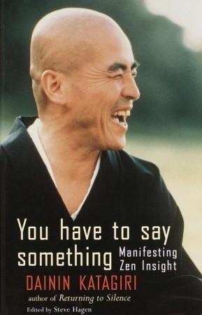 You Have to Say Something by Dainin Katagiri