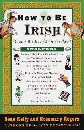 How to Be Irish: