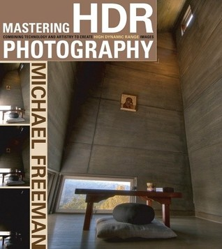 Mastering HDR Photography by Michael   Freeman