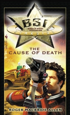The Cause of Death (BSI: Starside, #1)