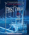 The Frost Child (The Navigator Trilogy, #3)