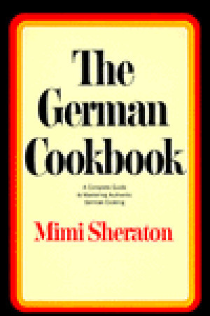 The German Cookbook by Mimi Sheraton
