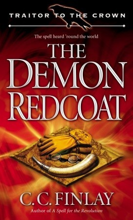 The Demon Redcoat (Traitor to the Crown, #3)