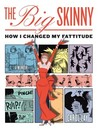 The Big Skinny: How I Changed My Fattitude