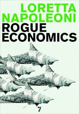 Rogue economics capitalisms new reality by loretta napoleoni 2798936 fandeluxe Gallery