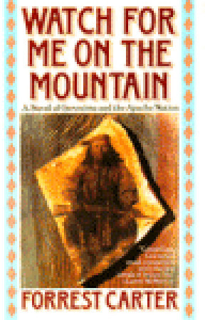 Watch for Me on the Mountain by Forrest Carter