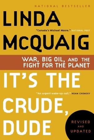 It's the Crude, Dude by Linda McQuaig