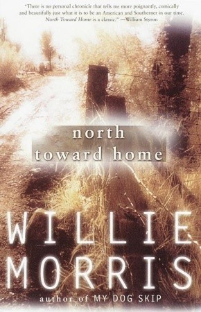 North Toward Home by Willie Morris