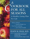 A Cookbook for All Seasons:  A Healthy Eating Plan for Life