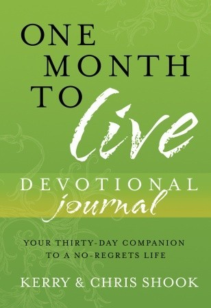one-month-to-live-devotional-journal-your-thirty-day-companion-to-a-no-regrets-life