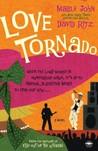 Love Tornado: A Novel