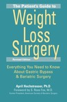 The Patient's Guide to Weight Loss Surgery, Revised Edition: Everything You Need to Know About Gastric Bypass and Bariatric Surgery