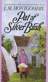 Pat of Silver Bush by L.M. Montgomery