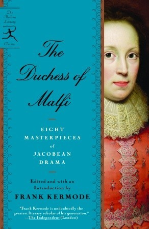 The Duchess of Malfi: Seven Masterpieces of Jacobean Drama