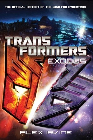 Transformers: Exodus: The Official History of the War for Cybertron (Transformers