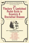 The Thackery T. Lambshead Pocket Guide to Eccentric & Discred... by Jeff VanderMeer