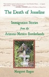 The Death of Josseline: Immigration Stories from the Arizona-Mexico Borderlands
