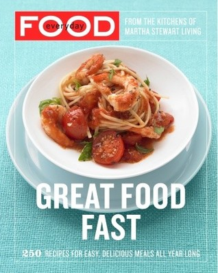Everyday food great food fast by martha stewart 335459 forumfinder Choice Image