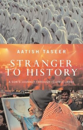 Stranger to History by Aatish Taseer
