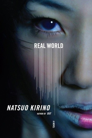 Real World by Natsuo Kirino