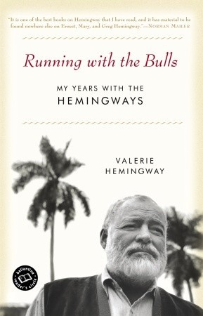 running-with-the-bulls-my-years-with-the-hemingways