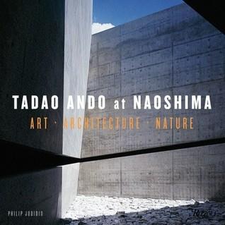 Tadao Ando at Naoshima: Art, Architecture, Nature