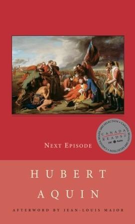 Next Episode by Hubert Aquin