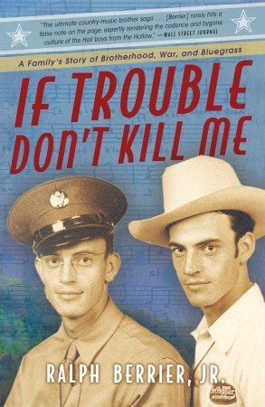 If Trouble Don't Kill Me by Ralph Berrier Jr.
