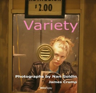 Variety: Photographs by Nan Goldin
