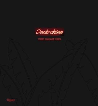 Indochine: Stories, Shaken and Stirred