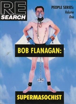 Bob Flanagan by V. Vale
