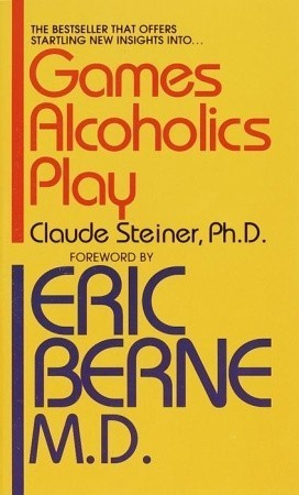 Games Alcoholics Play: The Analysis of Life Scripts