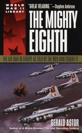 the-mighty-eighth-the-air-war-in-europe-as-told-by-the-men-who-fought-it